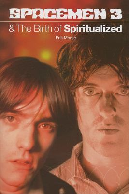 Spacemen 3 & the Birth of Spiritualized 9780711996021