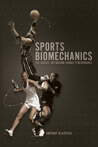 Sports Biomechanics: The Basics: Optimising Human Performance 9780713678710