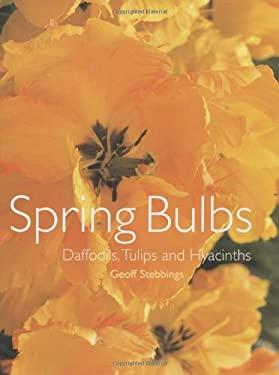 Spring Bulbs: Daffodils, Tulips and Hyacinths 9780713489248