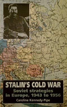 Stalin's Cold War: Soviet Strategies in Europe, 1943 to 1956