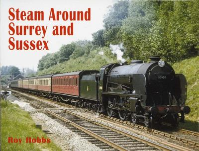 Steam Around Surrey and Sussex 9780711032446