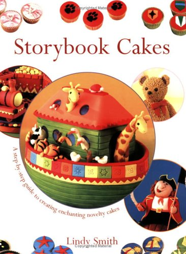 Storybook Cakes: A Step-By-Step Guide to Creating Enchanting Novelty Cakes 9780715316825