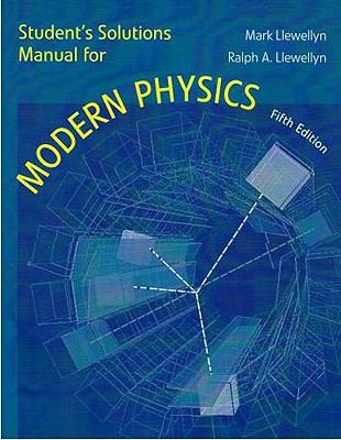 Student's Solution Manual for Modern Physics 9780716784753
