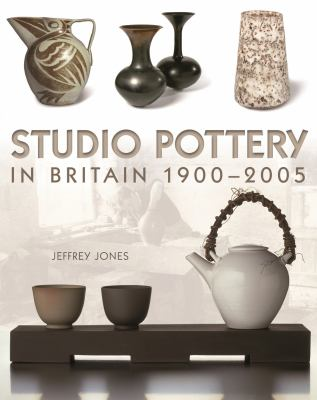 Studio Pottery in Britain 1900-2005 9780713670134