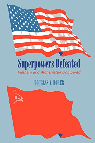 Superpowers Defeated: A Comparison of Vietnam and Afghanistan 9780714644097