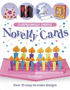 Surprisingly Simple Novelty Cards: Over 35 Easy-To-Make Designs 9780715319093