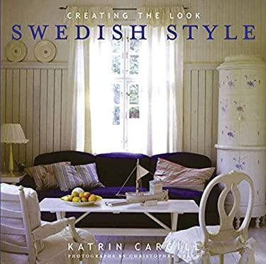 Swedish Style: Creating the Look 9780711218130