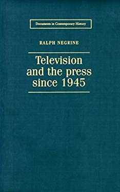Television and the Press Since 1945 9780719049200