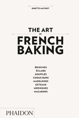 The Art of French Baking 9780714862408