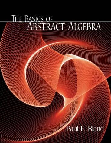 The Basics of Abstract Algebra 9780716742296