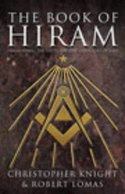 The Book of Hiram: Freemasonry, Venus and the Secret Key to the Life of Jesus 9780712694384