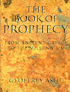 The Book of Prophecy: Predictions and Prophets in History and Legend 9780713727371