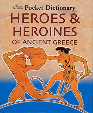 The British Museum Pocket Dictionary Heroes and Heroines of Ancient Greece 9780714131030