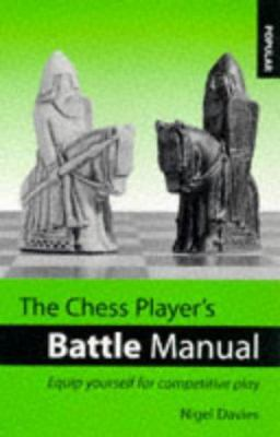 The Chess Player's Battle Manual: Equip Yourself for Competitive Play 9780713470437
