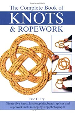 The Complete Book of Knots & Ropework 9780715318317