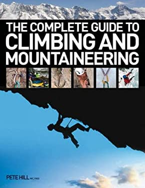The Complete Guide to Climbing and Mountaineering 9780715328446