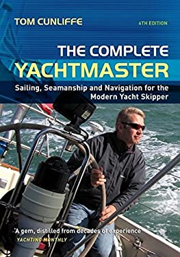 The Complete Yachtmaster: Sailing, Seamanship and Navigation for the Modern Yacht Skipper 9780713689488