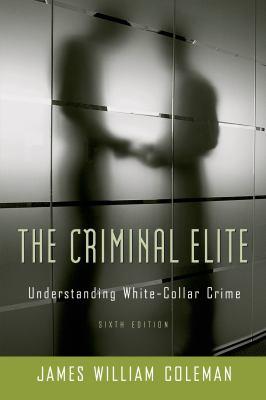 The Criminal Elite: Understanding White-Collar Crime 9780716787341