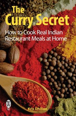 The Curry Secret: How to Cook Real Indian Restaurant Meals at Home 9780716021919