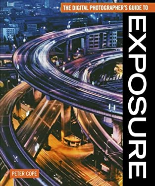 The Digital Photographer's Guide to Exposure 9780715327791