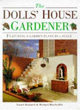 The Dolls' House Gardener: Featuring 8 Garden Plans in 1/12 Scale 9780715307793