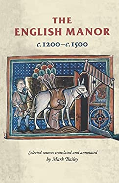 The English Manor C.1200 to C.1500 9780719052293