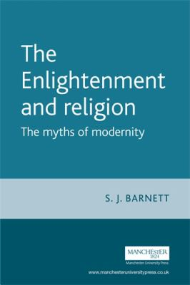 The Enlightenment and Religion: The Myths of Modernity