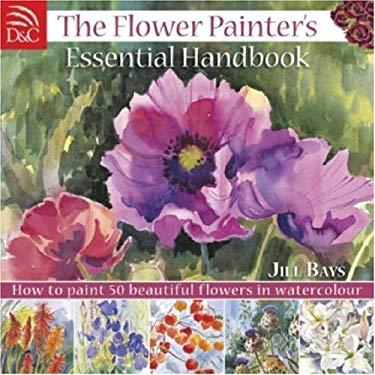The Flower Painter's Essential Handbook 9780715322482