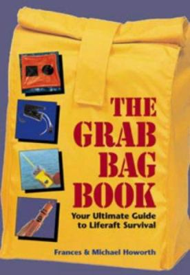 The Grab Bag Book: Your Ultimate Guide to Liferaft Survival 9780713662214