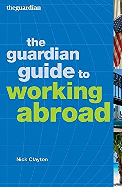 The Guardian Guide to Working Abroad 9780713684056