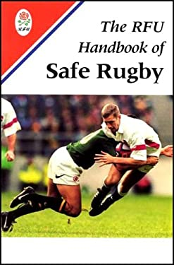 The Handbook of Safe Rugby 9780713645200