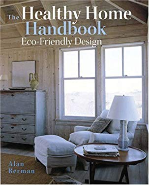 The Healthy Home Handbook: Eco-Friendly Design 9780711223820