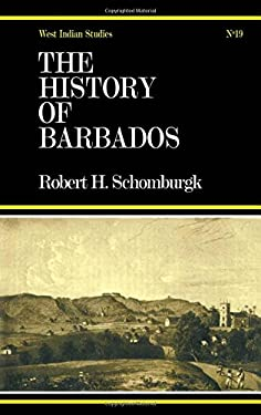 The History of Barbados: Comprising a Geographical and Statistical Description of the Island: A Sketch of the Historical Events Since the Settl 9780714619484