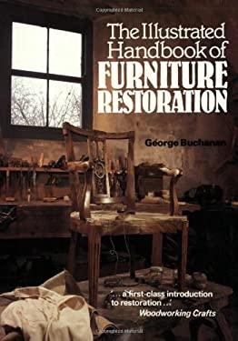 The Illustrated Handbook of Furniture Restoration - Buchanan, George