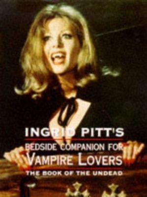 The Ingrid Pitt Bedside Companion for Vampire Lovers
