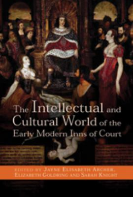 The Intellectual and Cultural World of the Early Modern Inns of Court 9780719082368
