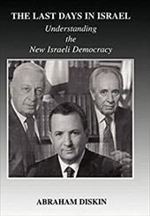The Last Days in Israel: Understanding the New Israeli Democracy 2610433