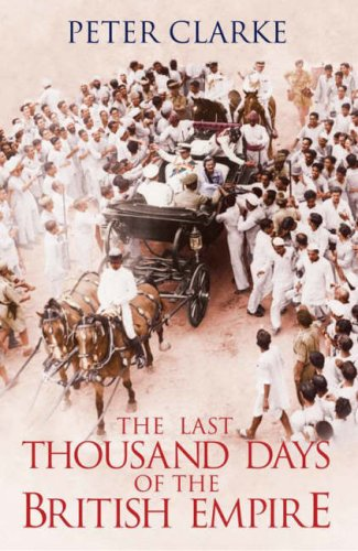 The Last Thousand Days of the British Empire 9780713998306