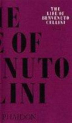 The Life of Benvenuto Cellini 9780714833644