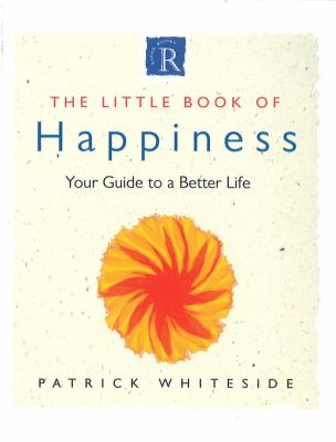 The Little Book of Happiness: Your Guide to a Better Life 9780712670456