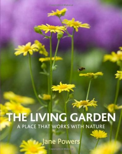The Living Garden: A Place That Works with Nature 9780711230262