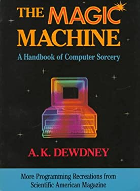 The Magic Machine: A Handbook of Computer Sorcery 9780716721444