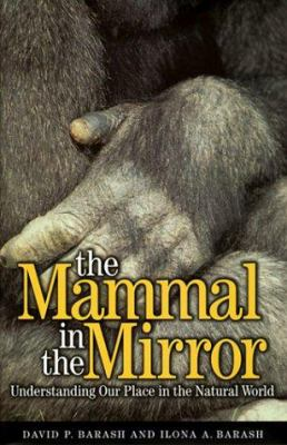 The Mammal in the Mirror: Understanding Our Place in the Natural World 9780716741664