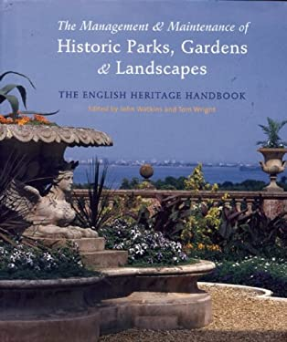 The Management & Maintenance of Historic Parks, Gardens & Landscapes: The English Heritage Handbook 9780711224391