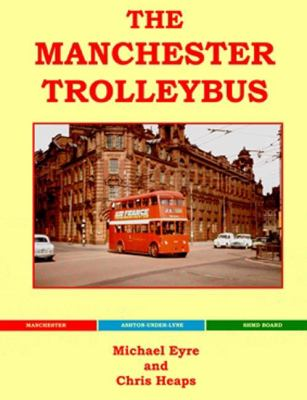 The Manchester Trolleybus 9780711032453