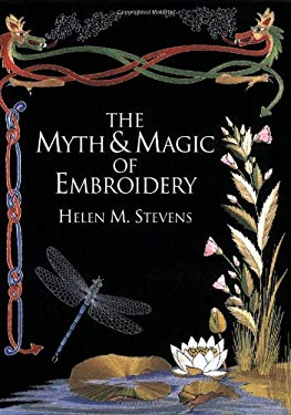 The Myth & Magic of Embroidery 9780715321461