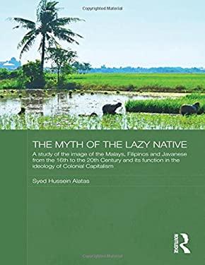 The Myth of the Lazy Native 9780714630502