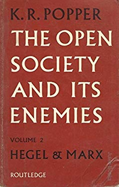 The open society and its enemies, volume 2: the high tide of prophecy: Hegel, Marx and the aftermath
