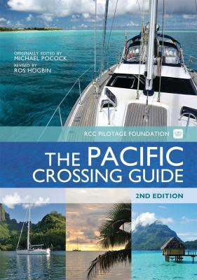 The Pacific Crossing Guide: Rcc Pilotage Foundation with Ocean Cruising Club 9780713661828