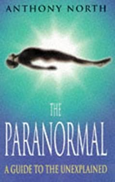 The Paranormal: A Guide to the Unexplained 9780713726152